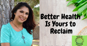 Melissa Brice of Reclaim Wellness Talks about Taking Charge of Health and Wellness